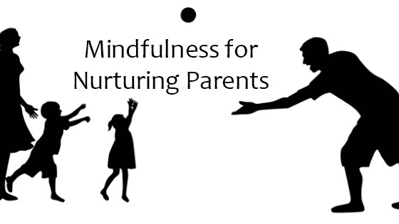 mindfulness for nurturing parents