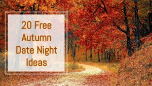 image of a woodland path with all the colours of autumn with trees. text says 20 free autumn date night ideas