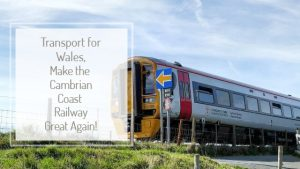 picture of a transport for wales train with the text Transport for Wales, make the Cambrian Coast railway great again