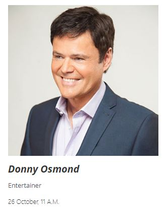 Donny Osmond picture with text saying Donny Osmond, Entertainer, 26th October at 11am